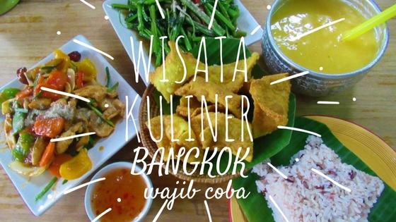 wisata kuliner, makan enak bangkok wajib coba